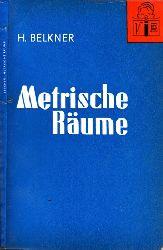 Belkner, Horst; Metrische Räume