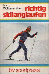 Wöllzenmüller, Franz: Richtig Skilanglaufen 3., durchgesehene Auflage