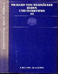 Presse- und Informationsamt der Bundesregierung (Herausgegeben );  Richard von Weizsäcker - Reden und Interviews 6: 1.Juli 1989 - 30. Juni 1990