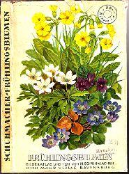 Schumacher, H.; Frühlingsblumen - Bilderatlas