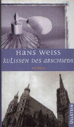 Weiss, Hans:  Kulissen des Abschieds
