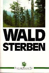 """Unterbruner, Ulrike, Georg Fischer und Franz Taferner; Waldsterben Band 1 - Schriftenreihe der Stiftung ,Wald in Not"""" 4. überarbeitete Auflage"""