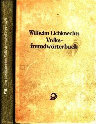 Liebknecht, Wilhelm; Wilhelm Liebknechts Volksfremdwörterbuch Neue, umgearbeitete und gekürzte Auflage, 7I.-370. Tausend