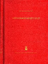 Grochalski, Reinhart; Giessereiformstoffe - Vorkommen, Eigenschaften, Prüfung und Anwendungsmöglichkeiten