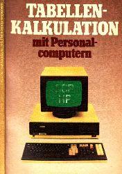 Bernstein, Klaus, Hans-Jürgen Lodahl und Rolf Martin;  Tabellenkalkulation mit Personalcomputern