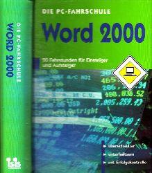 Autorengruppe; Die PC-Fahrschule Word 2000 - 20 Fahrstunden für Einsteiger und Aufsteiger - ohne Datenträger!!!