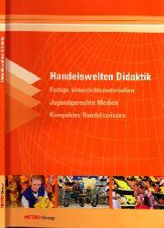 Autorengruppe; Handelswelten Didaktik - Fertige Unterrichtsmaterialien, Jugendgerechte Medien, Kompaktes Handelswissen - mit CD
