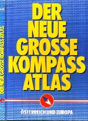 Autorengruppe; Der neue grosse Kompass Atlas - Österreich und Europa 1. Auflage