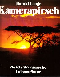 Lange, Harald;  Kamerapirsch durch afrikanische Lebensräume