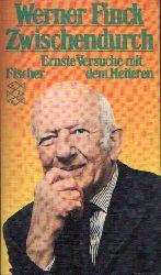 Finck, Werner:  Zwischendurch Ernster Versuch mit dem Heiteren
