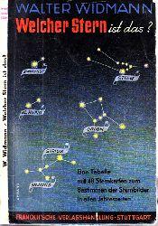 Widmann, Walter; Welcher Stern ist das? - Kosmos Naturführer Mit sieben Farbtafeln und 85 Textbildern 46.-55. tausend
