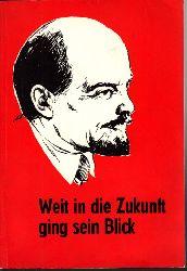 Autorengruppe;  Weit in die Zukunft ging sein Blick - Zum 100. Geburtstag von W. I. Lenin
