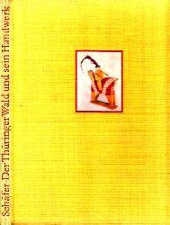 4b3a - Schäfer, Ernst; Der Thüringer Wald und sein Handwerk 3. Auflage