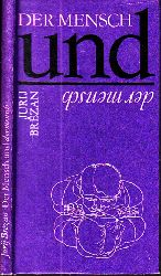 Brezan, Jurij und Ludmila Brezan; Der Mensch und der Mensch - Sentenzen und Aphorismen 3., durchgesehene Auflage