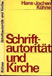 Kühne, Hans-Jochen;  Schriftautorität und Kirche - Eine kontroverstheologische Studie zur Begründung der Schriftautoritat in der katholischen Theologie