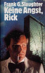 Slaughter, Frank G.: Keine Angst, Rick