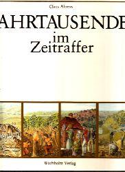 Ahrens, Claus; Jahrtausende im Zeitraffer - ohne Bild-Panorama!!!