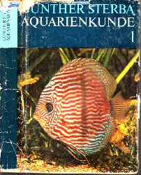 Sterba, Günther;  Aquarienkunde Band 1: Aquarientechnik, Biologie, Okoiogie und Anaiomie der Fische, Einzelbeschreibung der Arten