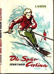 Kassil, Lew; Die Spur führt nach Cortina 1. Auflage