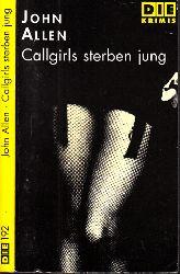 Allen, John; Callgirls sterben jung 1. Auflage