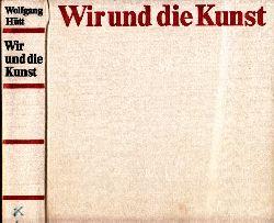 Hütt, Wolfgang; Wir und die Kunst - Eine Einführung in Kunstbetrachtung und Kunstgeschichte mit 476 Abbildungen und 24 Farbtafeln