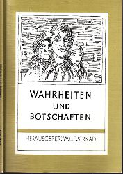 Strnad, Walter und Ernst Strnad; Wahrheiten und Bortschaften - Porträts von Zeitzeugen, die sich erstmalig oder och einmal zu Worte melden, um ihre Erlebnisse im nationalsozialistischen Deutschland zu dokumentieren