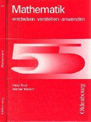 Bock, Hans und Werner Walsch;  Mathematik 5 entdecken, verstehen, anwenden