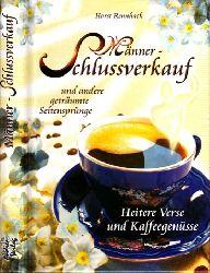 Rennhack, Horst; Männerschlussverkauf und andere geträumte Seitensprünge - Heitere Verse und Kaffeegenüsse