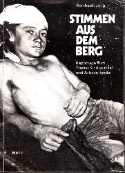 Jung, Reinhardt; Stimmen aus dem Berg - Reportage zum Thema Kinderarbeit und Arbeiterkinder 4. - 7. Tausend