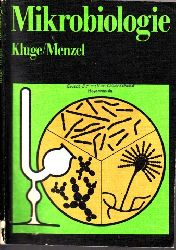 Kluge, Siegfried und Gisela Menzel; Mikrobiologie - Für Arbeitsgemeinschaften der Klassen 9 und 10 1. Auflage
