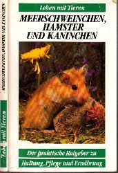Autorengruppe; Leben mit Tieren - Meerschweinchen, Hamster und Kaninchen