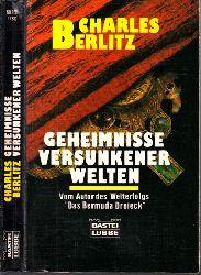 Berlitz, Charles; Geheimnisse versunkener Welten Aus dem Englischen übersetzt von Wältraut Engel und Stefanie Zweig