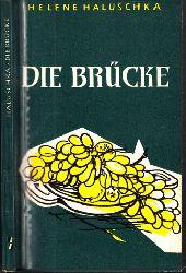 Haluschka, Helene; Die Brücke - Erzählungen Benno-Bücher, Reihe religiöser Erzählungen, Band 11