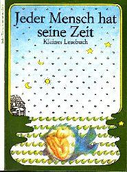 Gerstengarbe, Eleonore; Jeder Mensch hat seine Zeit - Kleines Lesebuch 1. Auflage