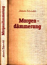 Zapotocky, Antoni; Morgendämmerung - Erinnerungsroman 3. Auflage. 11.- 20. Tausend