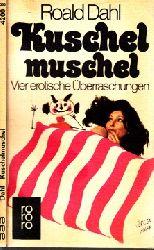 Dahl, Roald; Kuschelmuschel - Vier erotische Überraschungen 151.-225. Tausend