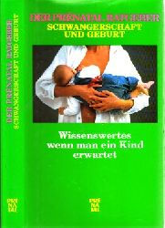Müller, Reinhold, Arnold Dorfmann Franz J. Haller u. a.;  Der Prental Ratgeber Schwangerschaft und Geburt - Wissenswertes wenn man ein Kind erwartet