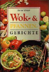 Wilson, Anne:  Wok & Pfannen-Gerichte