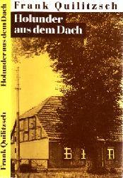 Quilitzsch, Frank; Holunder aus dem Dach 1. Auflage