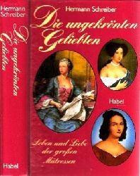 Schreiber, Hermann; Die ungekrönten Geliebten - Leben und Liebe der großen Mätressen