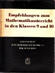 Neigenfind, Fritz; Empfehlungen zum Mathematikunterricht in den Klassen 9 und 10 - Ergaänzungen zum methodischen Handbuch für den Lehrer Mathematikunterricht