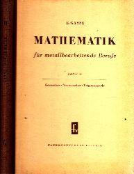 Gasse, Erich;  Mathematik für metallbearbeitende Berufe Band II: Geometrie, Stereometrie, Trigonometrie Mit 433 Bildern