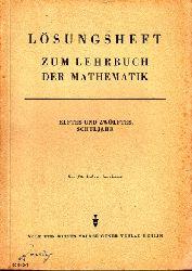 Autorengruppe;  Lösungsheft zum Lehrbuch der Mathematik elftes und zwölftes Schuljahr Nur für Lehrer bestimmt