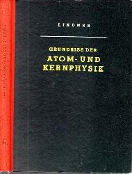 Lindner, Helmut; Grundriss der Atom- und Kernphysik Mit 245 Bildern Dritte, verbesserte Auflage