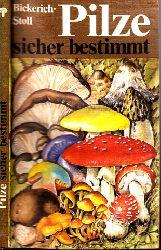 Bickerich-Stoll, Katharina;  Pilze sicher bestimmen mit 60 Tafeln der Autorin