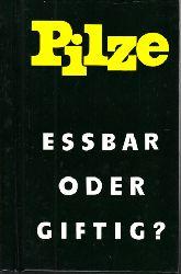 Birkfeld, Alfred, Kurt Herschel und Frieder Gröger;  Pilze Eßbar oder giftig? Mit 64 farbigen Abbildungen
