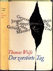 Wolfe, Thomas;  Der zerstörte Tag