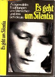 Grunow, Rolf; Es geht um Silentia - Ausgewählte Erzählungen Menschen und ihre Schicksale 1. Auflage