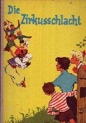 Jahn, Hans:  Die Zirkusschlacht Eine fröhliche Geschichte aus dem Zirkusleben