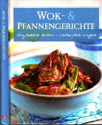 Kuhn, Christine und Kathrin Höller;  Wok- und Pfannengerichte - Unglaublich lecker, erstaunlich einfach